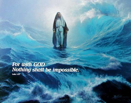 For GOD nothing shall be impossible. Luke 1:37